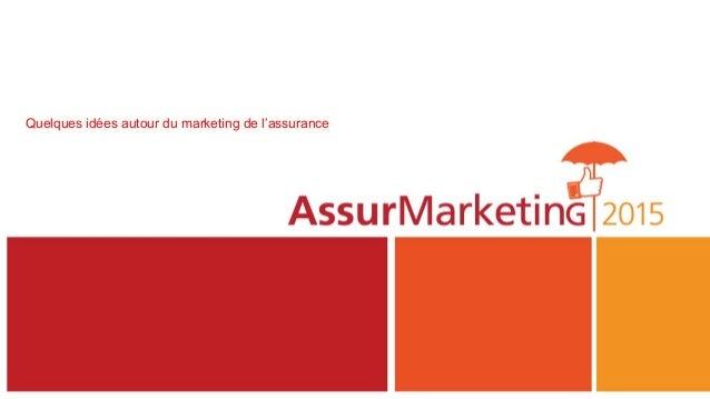 Quelques idées autour du marketing de l'assurance