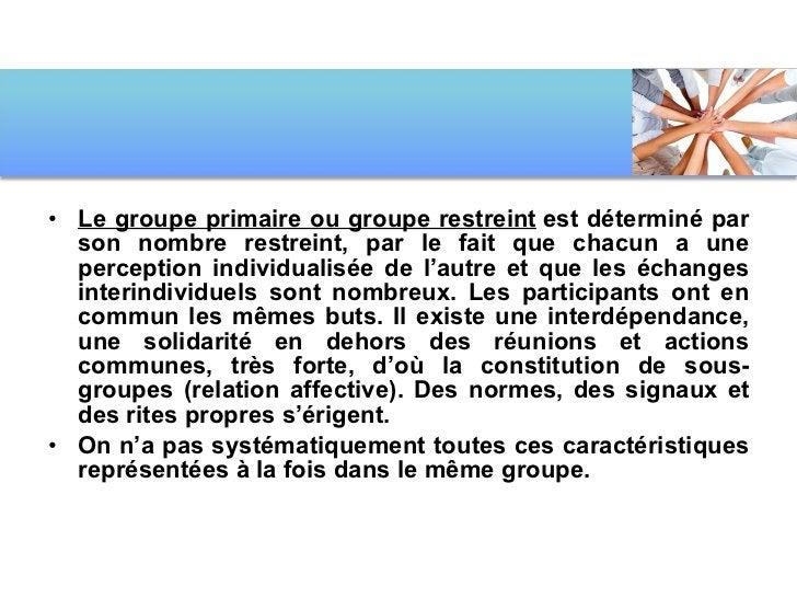 <ul><li>Le groupe primaire ou groupe restreint est déterminé par son nombre restreint, par le fait que chacun a une perce...