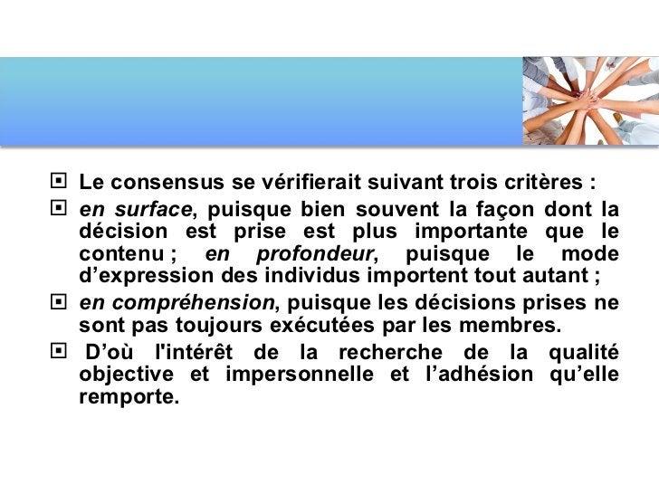 <ul><li>Le consensus se vérifierait suivant trois critères: </li></ul><ul><li>en surface , puisque bien souvent la façon ...