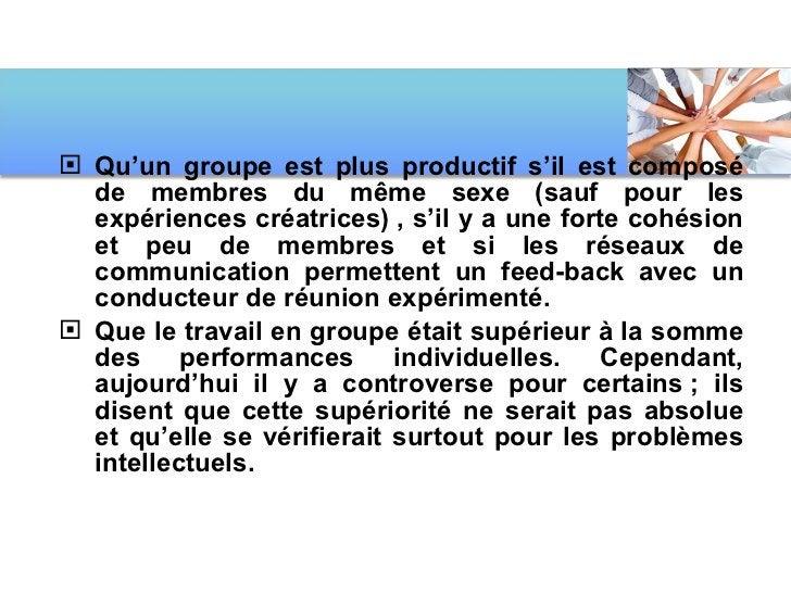 <ul><li>Qu'un groupe est plus productif s'il est composé de membres du même sexe (sauf pour les expériences créatrices), ...