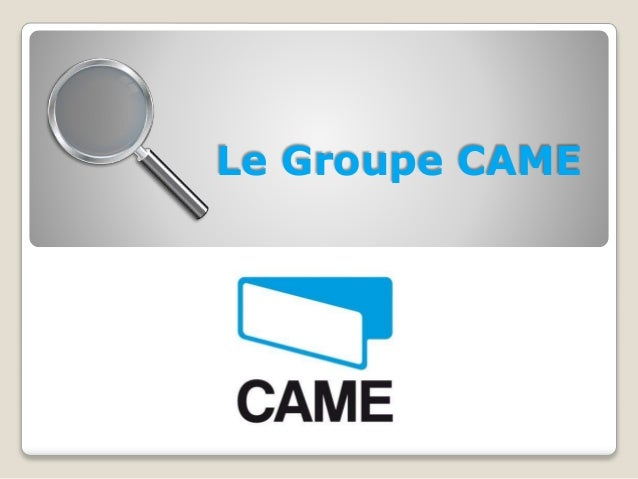 Le Groupe CAME