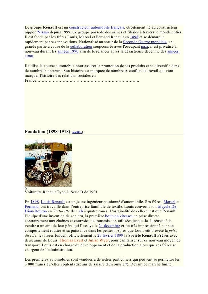 Le groupe Renault est un constructeur automobile français, étroitement lié au constructeur nippon Nissan depuis 1999. Ce g...