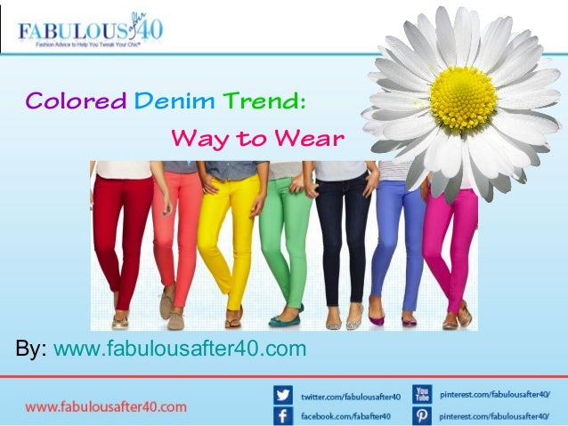 Colored Denim Trend: Way to Wear  By: www.fabulousafter40.com