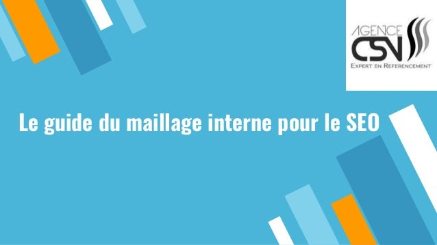 Le guide du maillage interne pour le SEO