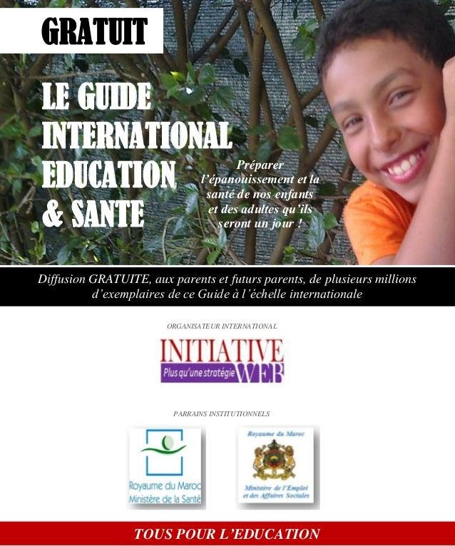 Guide international Education et Santé www.leseducationsante.com - Diffusion GRATUITE 1 Tous pour l'éducation ORGANISATEUR...