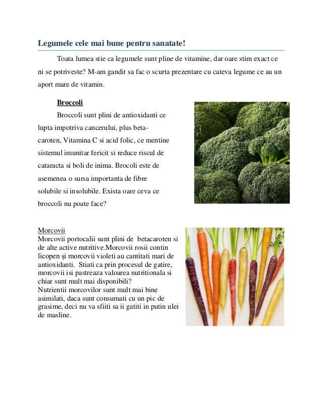 Legumele cele mai bune pentru sanatate! Toata lumea stie ca legumele sunt pline de vitamine, dar oare stim exact ce ni se ...