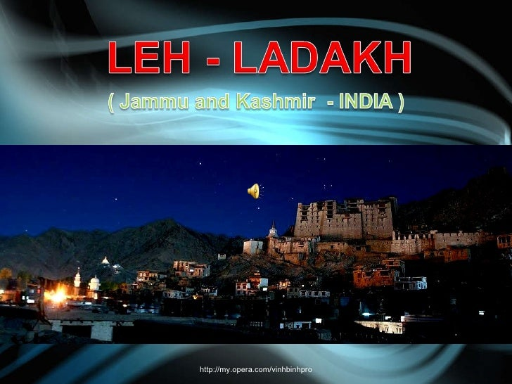 The beauty of  LEH - LADAKH J & K - INDIA http://my.opera.com/vinhbinhpro