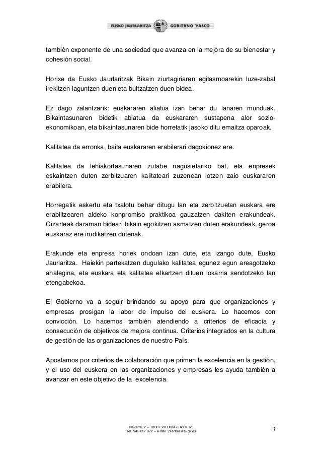 también exponente de una sociedad que avanza en la mejora de su bienestar y cohesión social. Horixe da Eusko Jaurlaritzak ...