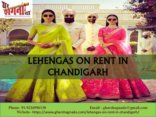 Phone- 91-9216996130 Email - gharshagnada@gmail.com Website- https://www.gharshagnada.com/lehengas-on-rent-in-chandigarh/ ...
