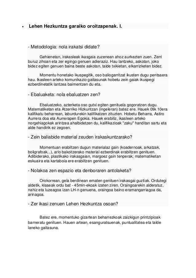 Lehen Hezkuntza garaiko oroitzapenak. I.- Metodologia: nola irakatsi didate?       Gehienetan, irakasleak ikasgaia zuzenea...