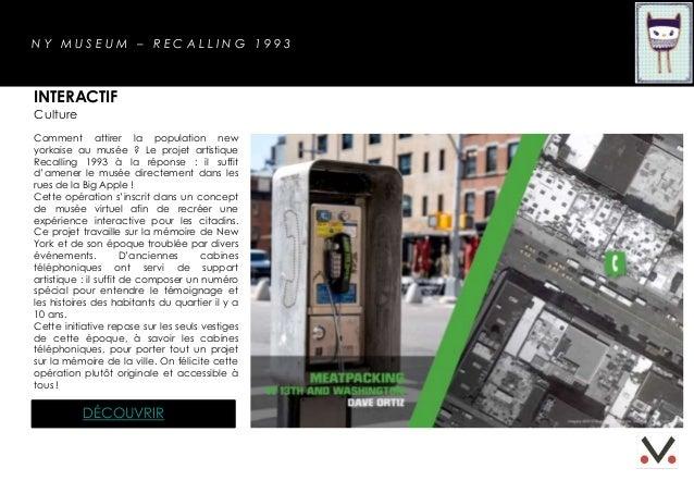 NY MUSEUM – RECALLING 1993INTERACTIFCultureComment attirer la population newyorkaise au musée ? Le projet artistiqueRecall...