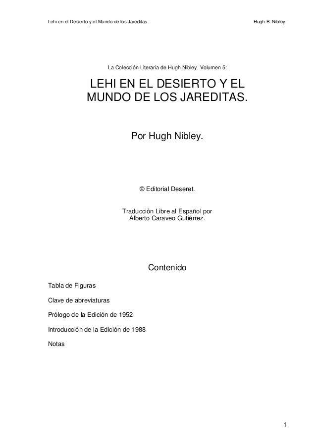Lehi en el Desierto y el Mundo de los Jareditas. Hugh B. Nibley. 1 La Colección Literaria de Hugh Nibley. Volumen 5: LEHI ...