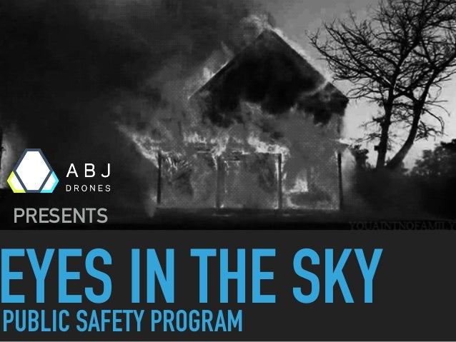 EYES IN THE SKY PRESENTS PUBLIC SAFETY PROGRAM