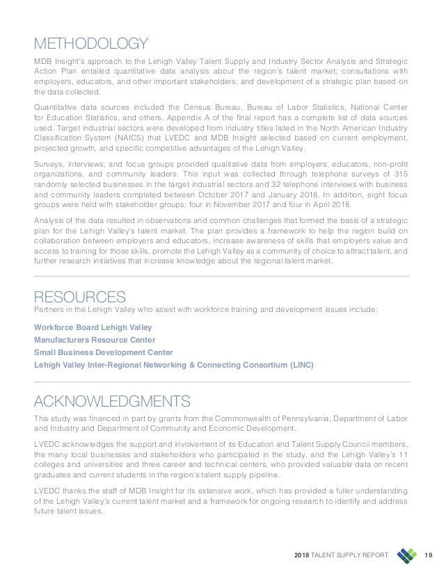 2018 TALENT SUPPLY REPORT 19 METHODOLOGY MDB Insight's approach to the Lehigh Valley Talent Supply and Industry Sector Ana...