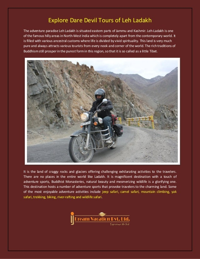 Explore Dare Devil Tours of Leh LadakhThe adventure paradise Leh Ladakh is situated eastern parts of Jammu and Kashmir. Le...
