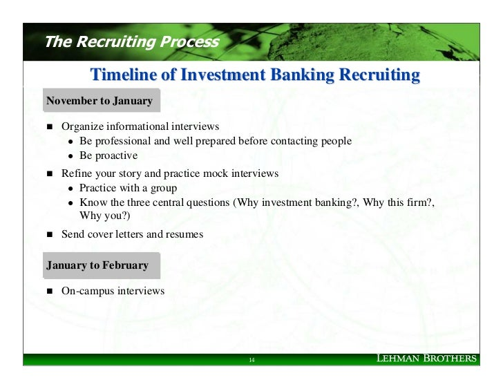 The Recruiting Process          Timeline of Investment Banking Recruiting November to January    Organize informational in...