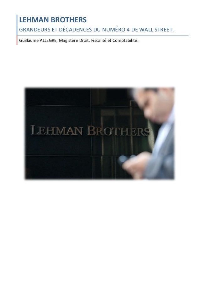 LEHMAN BROTHERS GRANDEURS ET DÉCADENCES DU NUMÉRO 4 DE WALL STREET. Guillaume ALLEGRE, Magistèr...