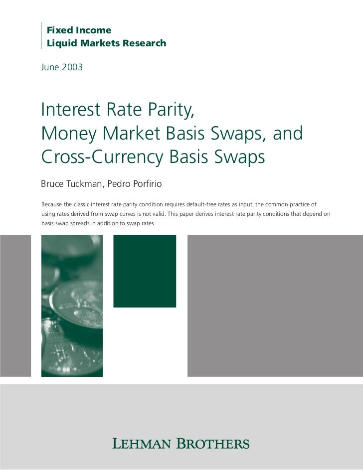 Fixed Income  Liquid Markets ResearchJune 2003Interest Rate Parity,Money Market Basis Swaps, andCross-Currency Basis Swaps...