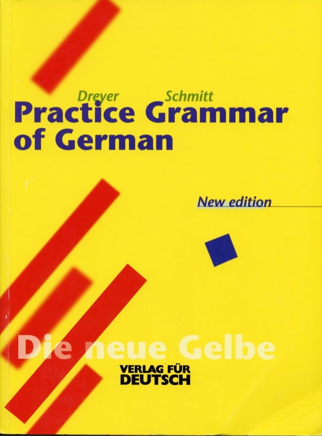 Dreyer SchmittA PrartKe Grammarof GermanNew editionVerlag fur Deutsch