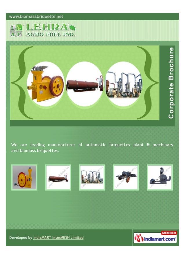 We are leading manufacturer of automatic briquettes plant & machinaryand biomass briquettes.