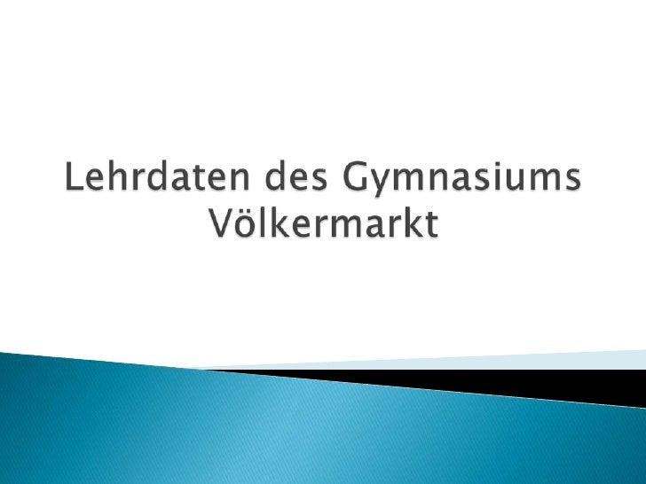 Lehrdaten des Gymnasiums Völkermarkt<br />