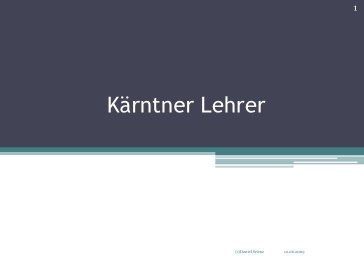 1     Kärntner Lehrer                 (c)Daniel Srienz   12.06.2009
