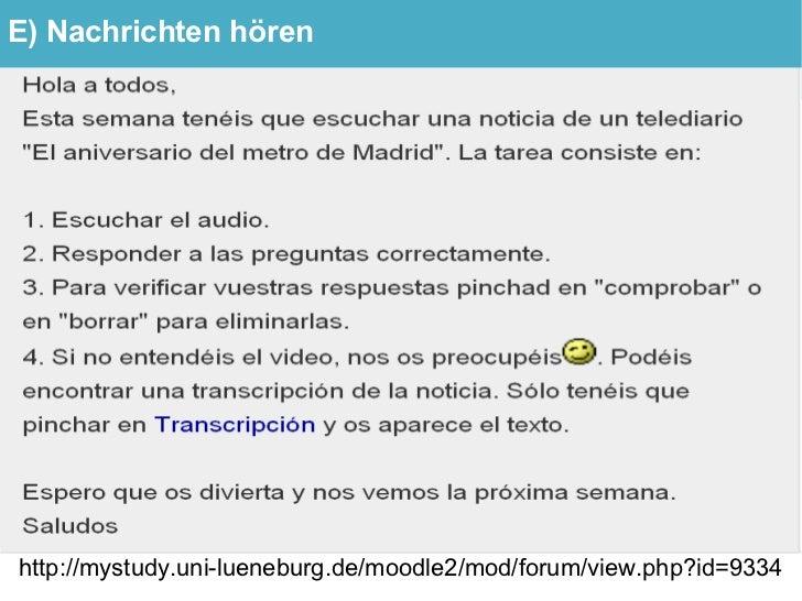 E) Nachrichten Nachrichte                hören     http://mystudy.uni-lueneburg.de/moodle2/mod/forum/view.php?id=9334