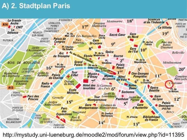 A) 2. Stadtplan Paris     http://mystudy.uni-lueneburg.de/moodle2/mod/forum/view.php?id=11395