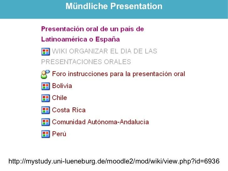Mündliche Presentation     http://mystudy.uni-lueneburg.de/moodle2/mod/wiki/view.php?id=6936