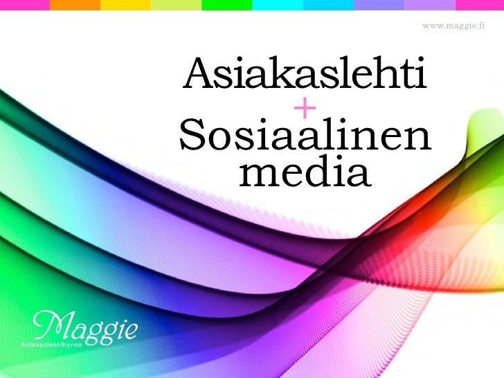 www.maggie.fi                         Asiakaslehti                          +                     Sosiaalinen             ...