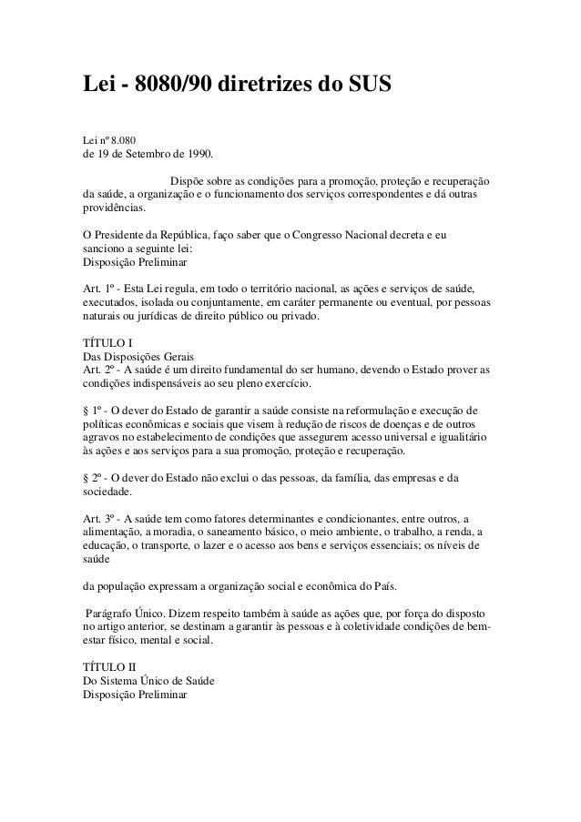 Lei - 8080/90 diretrizes do SUSLei nº 8.080de 19 de Setembro de 1990.                   Dispõe sobre as condições para a p...