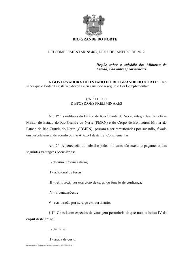 Coordenadoria de Controle dos Atos Governamentais – CONTRAG/GAC RIO GRANDE DO NORTE LEI COMPLEMENTAR Nº 463, DE 03 DE JANE...