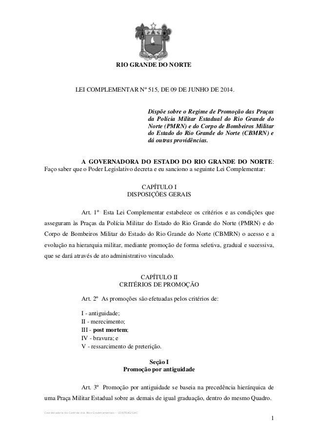 Coordenadoria de Controle dos Atos Governamentais – CONTRAG/GAC 1 RIO GRANDE DO NORTE LEI COMPLEMENTAR Nº 515, DE 09 DE JU...
