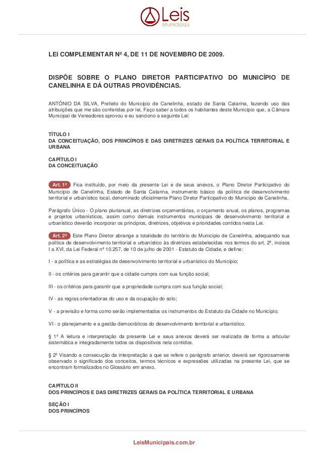 LEI COMPLEMENTAR Nº 4, DE 11 DE NOVEMBRO DE 2009.  DISPÔE SOBRE O PLANO DIRETOR PARTICIPATIVO DO MUNICÍPIO DE  CANELINHA E...