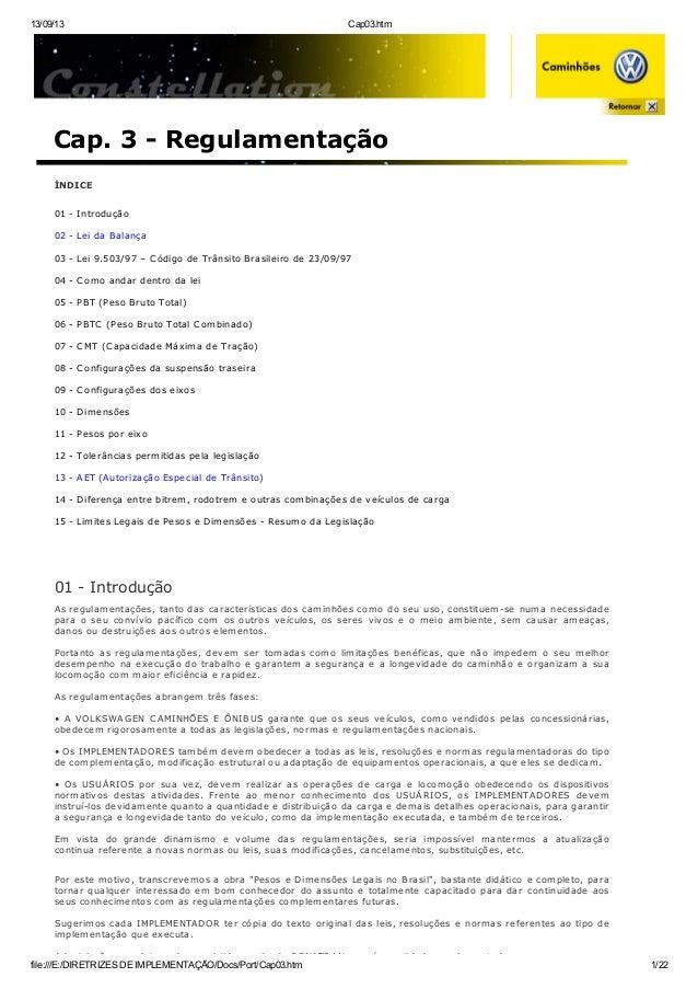 13/09/13 Cap03.htm file:///E:/DIRETRIZES DE IMPLEMENTAÇÃO/Docs/Port/Cap03.htm 1/22 Cap. 3 - Regulamentação ÍNDICE 01 - Int...