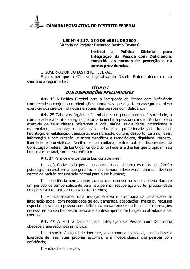 CÂMARA LEGISLATIVA DO DISTRITO FEDERAL 1 LEI Nº 4.317, DE 9 DE ABRIL DE 2009 (Autoria do Projeto: Deputado Benício Tavares...