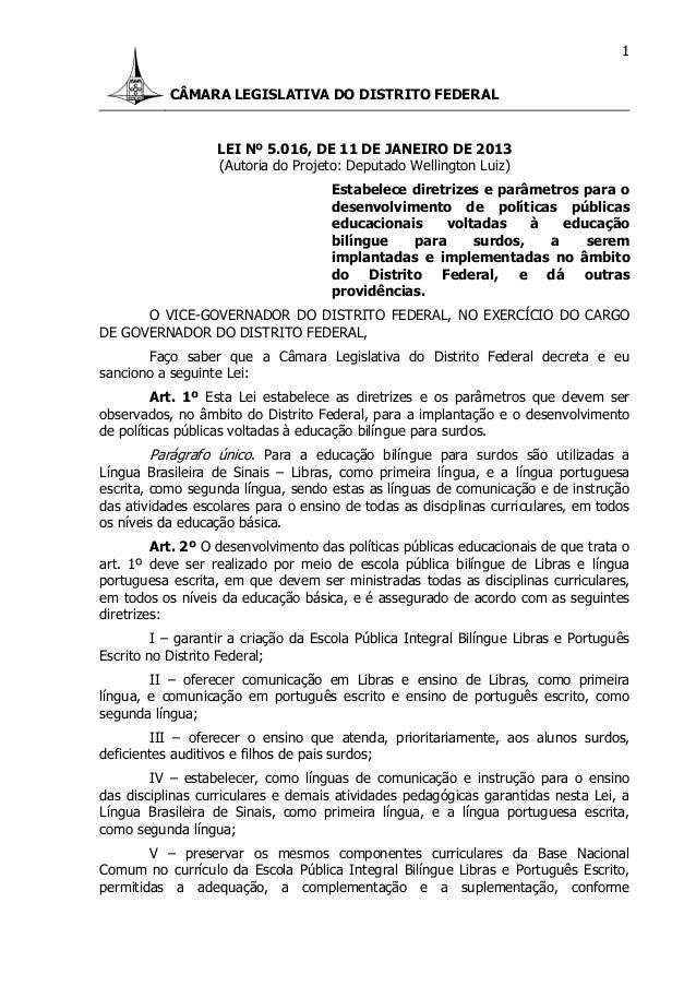 CÂMARA LEGISLATIVA DO DISTRITO FEDERAL 1 LEI Nº 5.016, DE 11 DE JANEIRO DE 2013 (Autoria do Projeto: Deputado Wellington L...