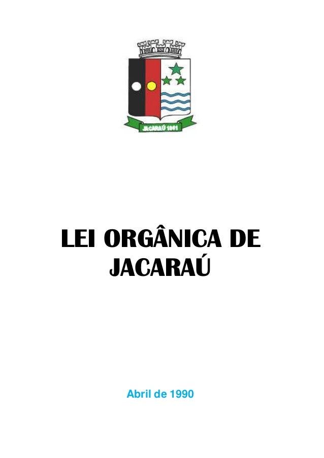 LEI ORGÂNICA DE JACARAÚ Abril de 1990