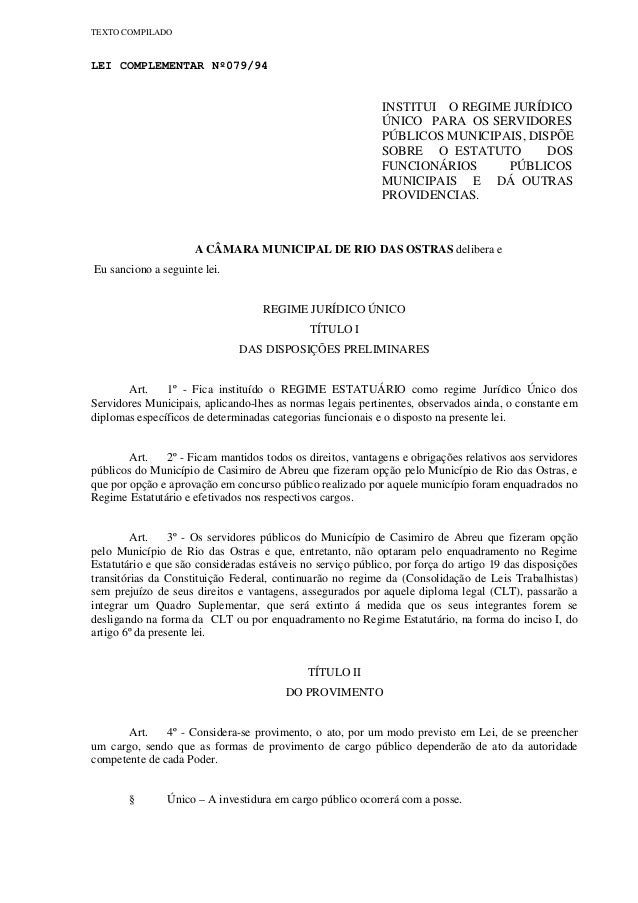 TEXTO COMPILADO LEI COMPLEMENTAR Nº079/94 INSTITUI O REGIME JURÍDICO ÚNICO PARA OS SERVIDORES PÚBLICOS MUNICIPAIS, DISPÕE ...