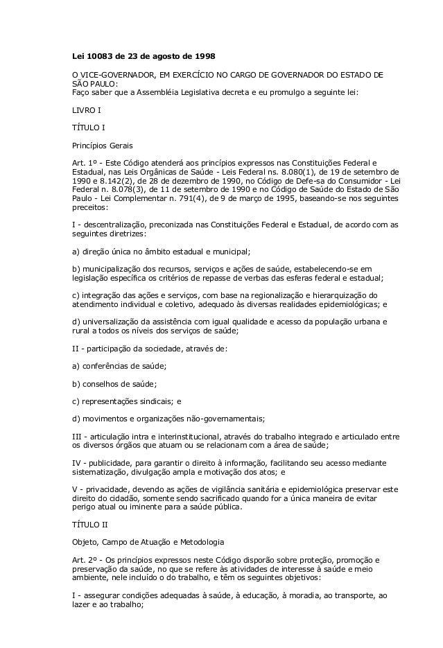 Lei 10083 de 23 de agosto de 1998 O VICE-GOVERNADOR, EM EXERCÍCIO NO CARGO DE GOVERNADOR DO ESTADO DE SÃO PAULO: Faço sabe...