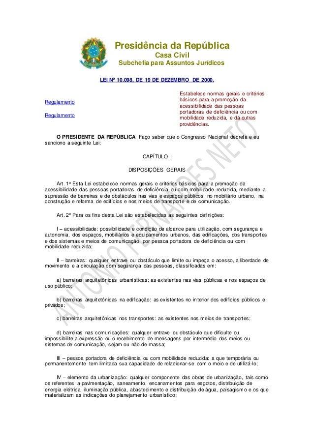 Presidência da República  Casa Civil  Subchefia para Assuntos Jurídicos  LEI No 10.098, DE 19 DE DEZEMBRO DE 2000.  Regula...