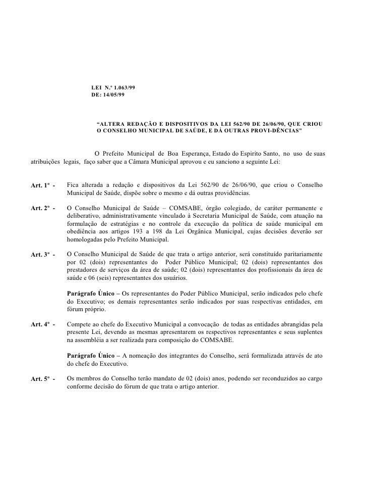 """LEI N.º 1.063/99                     DE: 14/05/99                       """"ALTERA REDAÇÃO E DISPOSITIVOS DA LEI 562/90 DE 26..."""