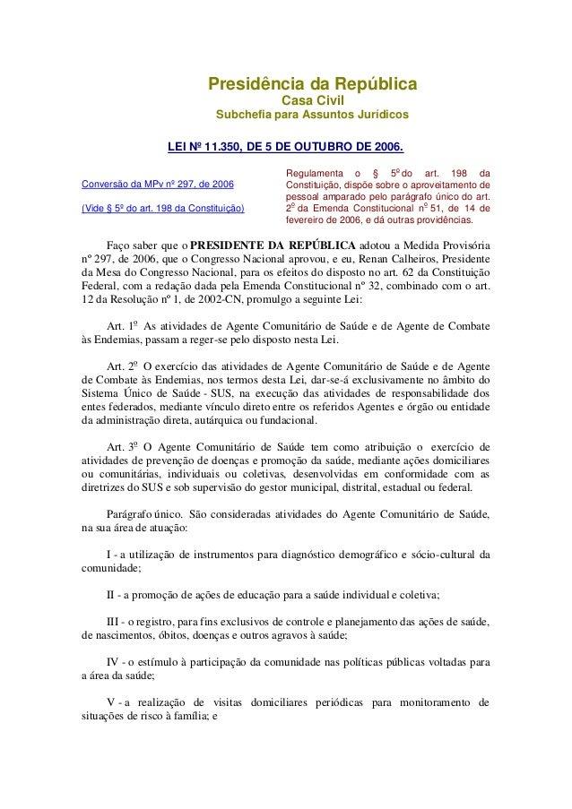 Presidência da República Casa Civil Subchefia para Assuntos Jurídicos LEI Nº 11.350, DE 5 DE OUTUBRO DE 2006. Conversão da...