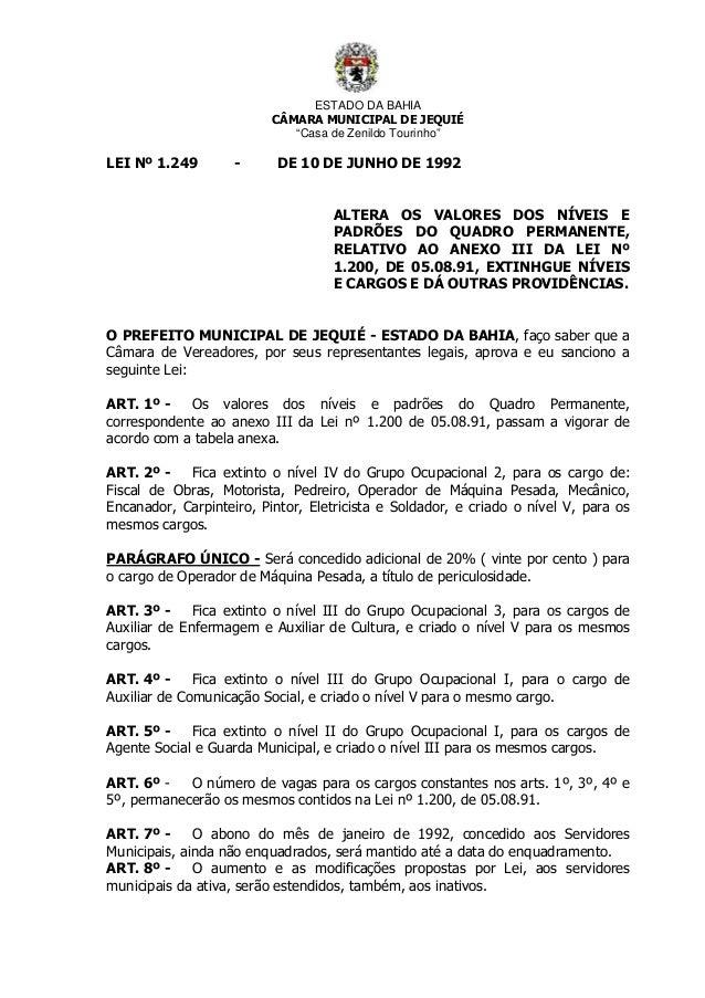 """ESTADO DA BAHIA CÂMARA MUNICIPAL DE JEQUIÉ """"Casa de Zenildo Tourinho"""" LEI Nº 1.249 - DE 10 DE JUNHO DE 1992 ALTERA OS VALO..."""