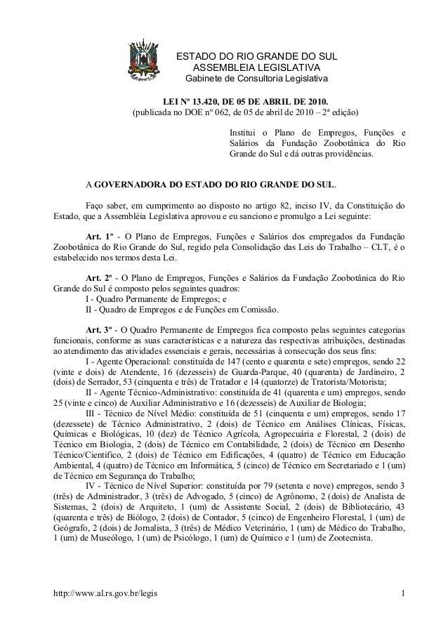 ESTADO DO RIO GRANDE DO SUL ASSEMBLEIA LEGISLATIVA Gabinete de Consultoria Legislativa LEI Nº 13.420, DE 05 DE ABRIL DE 20...
