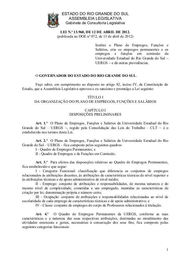 ESTADO DO RIO GRANDE DO SUL ASSEMBLEIA LEGISLATIVA Gabinete de Consultoria Legislativa LEI N.º 13.968, DE 12 DE ABRIL DE 2...