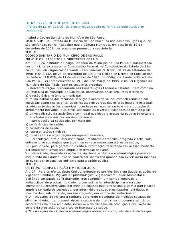 LEI Nº 13.725, DE 9 DE JANEIRO DE 2004 (Projeto de Lei nº 718/03, do Executivo, aprovado na forma do Substitutivo do Legis...