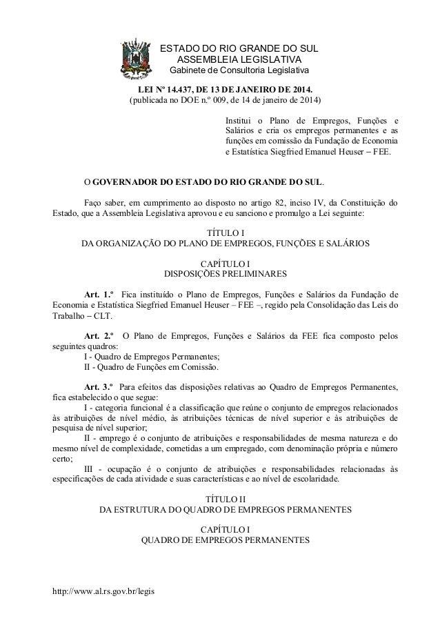 ESTADO DO RIO GRANDE DO SUL ASSEMBLEIA LEGISLATIVA Gabinete de Consultoria Legislativa LEI Nº 14.437, DE 13 DE JANEIRO DE ...
