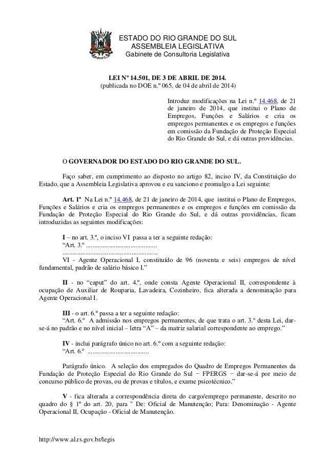 http://www.al.rs.gov.br/legis ESTADO DO RIO GRANDE DO SUL ASSEMBLEIA LEGISLATIVA Gabinete de Consultoria Legislativa LEI N...