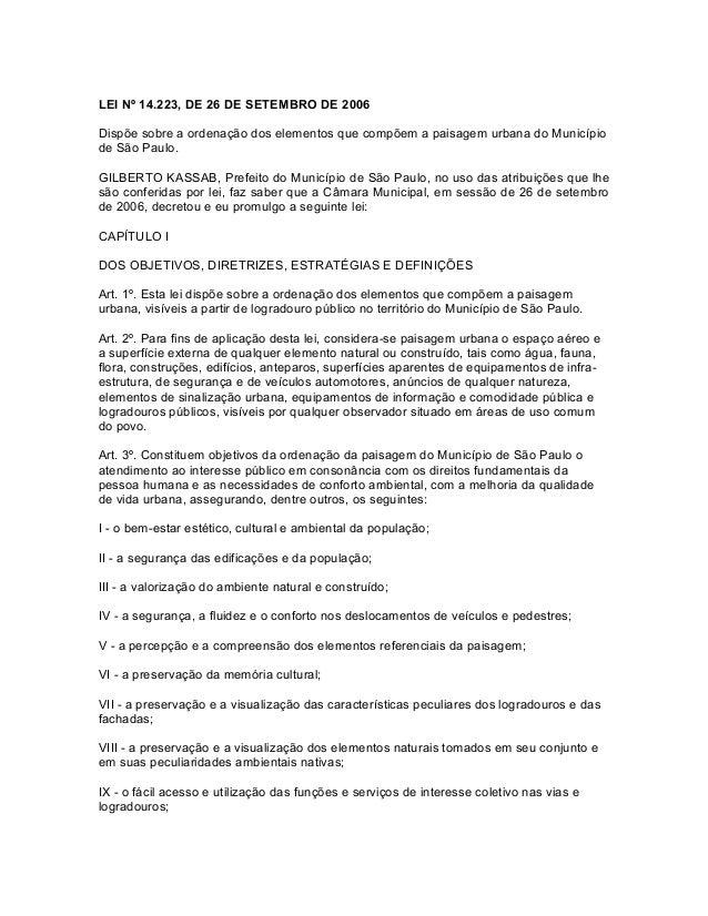 LEI Nº 14.223, DE 26 DE SETEMBRO DE 2006 Dispõe sobre a ordenação dos elementos que compõem a paisagem urbana do Município...